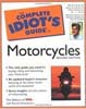 The Complete Idiot's Guide to Motorcycles